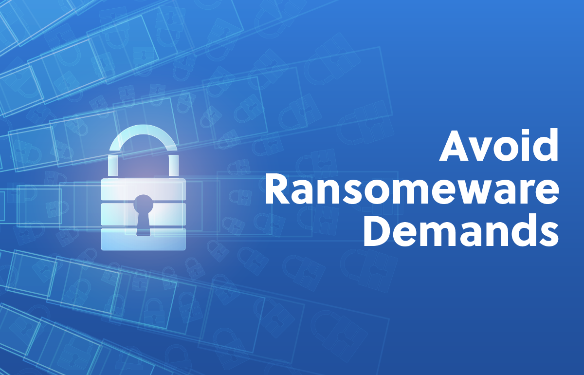 How to Avoid Ransomeware Demands